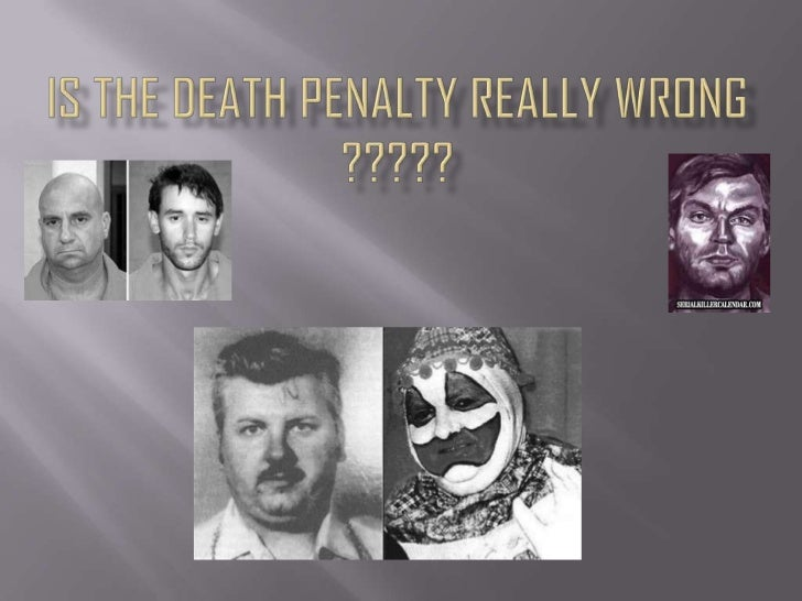 Is the death penalty really wrong