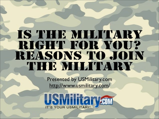 Is The Military Right For You? Reasons To Join The Military