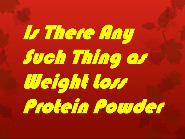 Is There Any Such Thing as Weight Loss Protein Powder