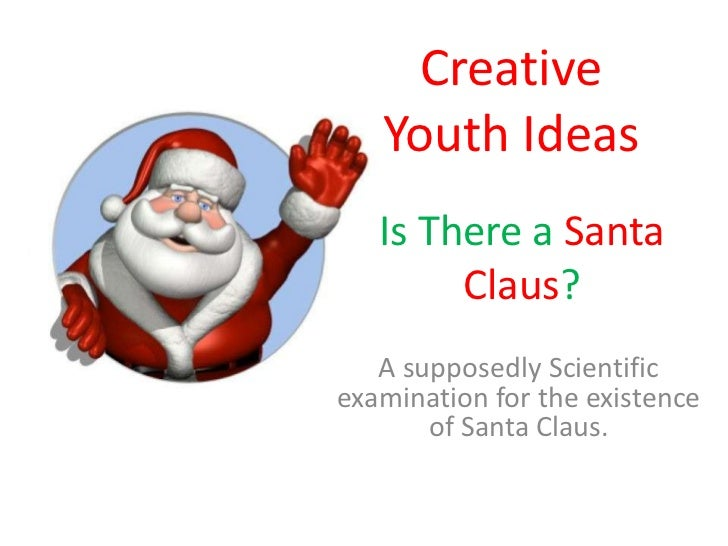 Creative   Youth Ideas   Is There a Santa        Claus?   A supposedly Scientificexamination for the existence       of Sa...