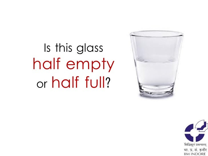 Is this glass half empty or half full