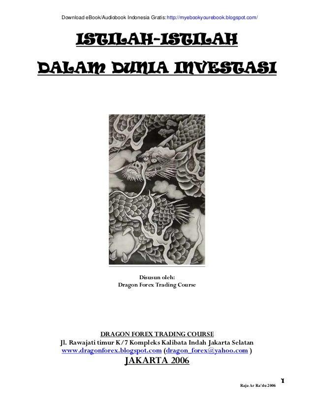 Download eBook/Audiobook Indonesia Gratis: http://myebookyourebook.blogspot.com/       ISTILAH-ISTILAHDALAM DUNIA INVESTAS...