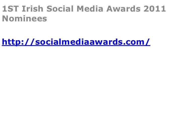 1ST Irish Social Media Awards 2011Nomineeshttp://socialmediaawards.com/