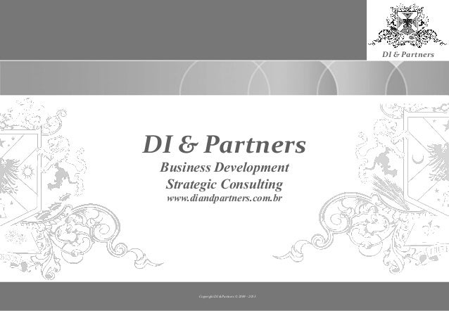 DI & PartnersDI & Partners Business Development  Strategic Consulting  www.diandpartners.com.br        Copyright DI & Part...