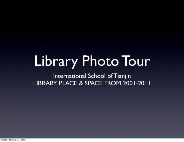 Library Photo Tour                                 International School of Tianjin                           LIBRARY PLACE...