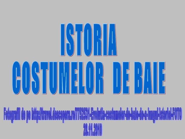 ISTORIA  COSTUMELOR  DE BAIE Fotografii de pe http://travel.descopera.ro/7752531-Evolutia-costumelor-de-baie-de-a-lungul-i...