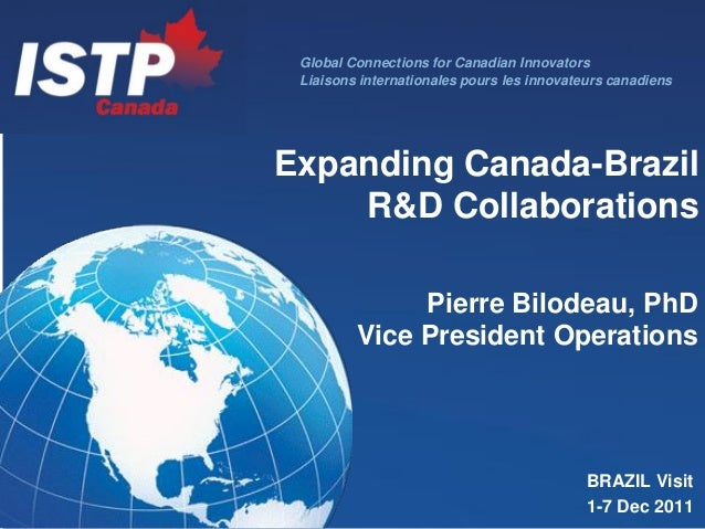 Global Connections for Canadian Innovators Liaisons internationales pours les innovateurs canadiensExpanding Canada-Brazil...