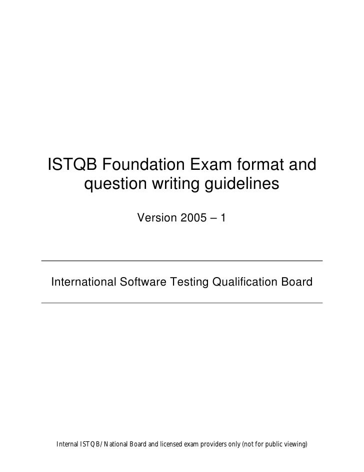 ISTQB Foundation Exam format and    question writing guidelines                            Version 2005 – 1International S...