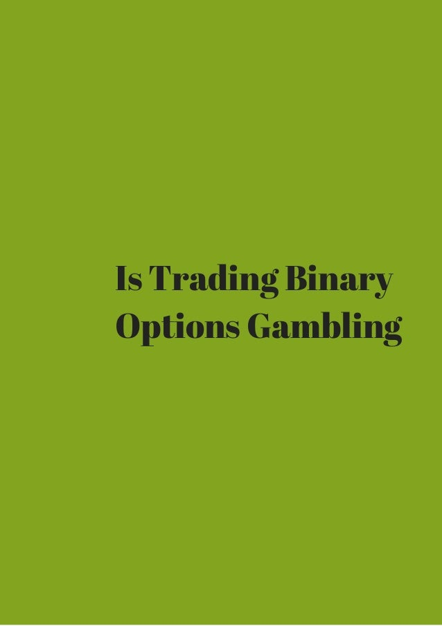 binary options trading is gambling