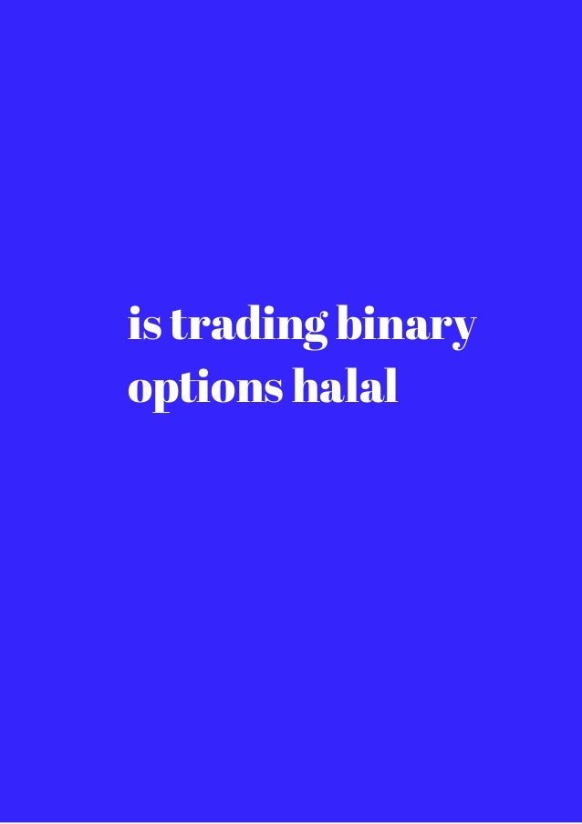 is binary options trading halal tube