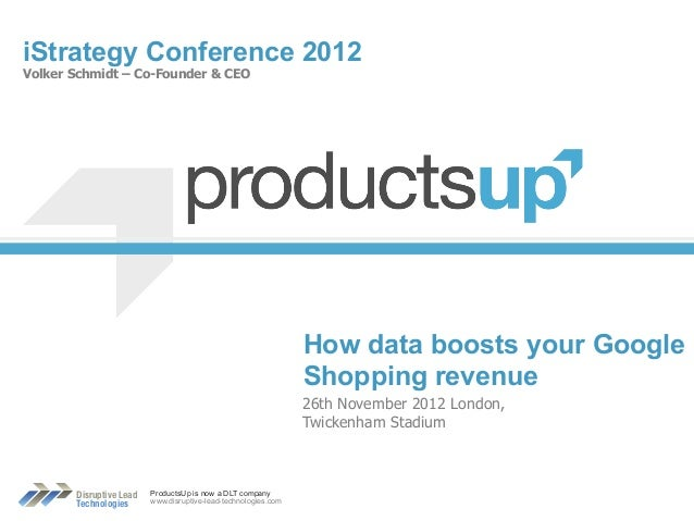 iStrategy London 12 - Products Up - How data boosts your Google revenue