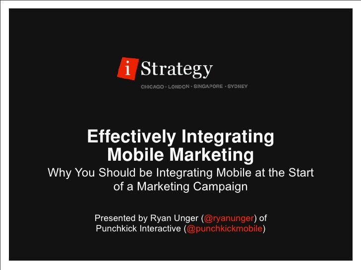 iStrategy Chicago 2010 - Effectively Integrating Mobile Marketing