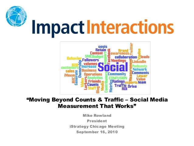 """Moving Beyond Counts & Traffic – Social Media Measurement That Works"" Mike Rowland President iStrategy Chicago Meeting Se..."