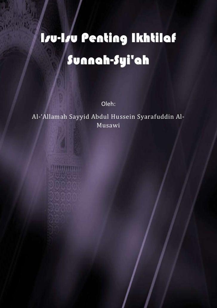 -991104-1010154Isu-Isu Penting Ikhtilaf Sunnah-Syi'ah<br />Oleh:<br />Al-'Allamah Sayyid Abdul Hussein Syarafuddin Al-Musa...