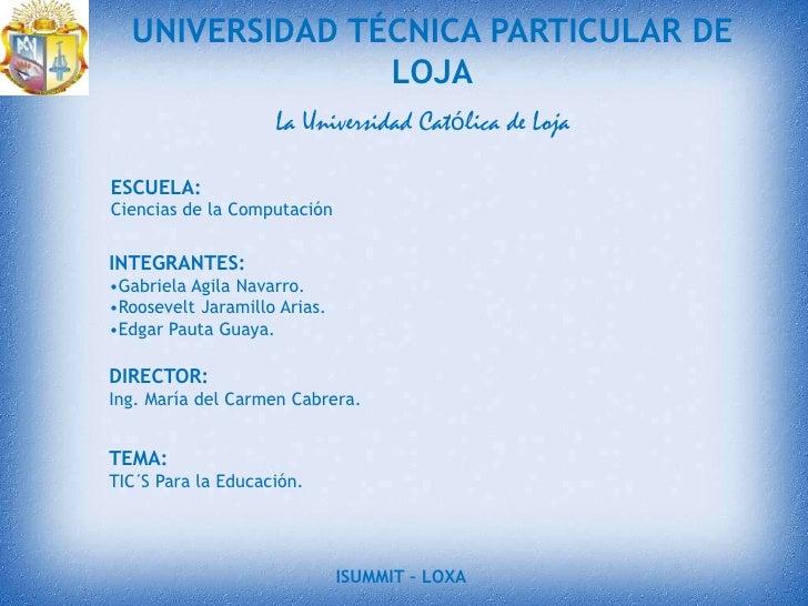 UNIVERSIDAD TÉCNICA PARTICULAR DE LOJA<br />La Universidad Católica de Loja<br />ESCUELA:<br />Ciencias de la Computación<...
