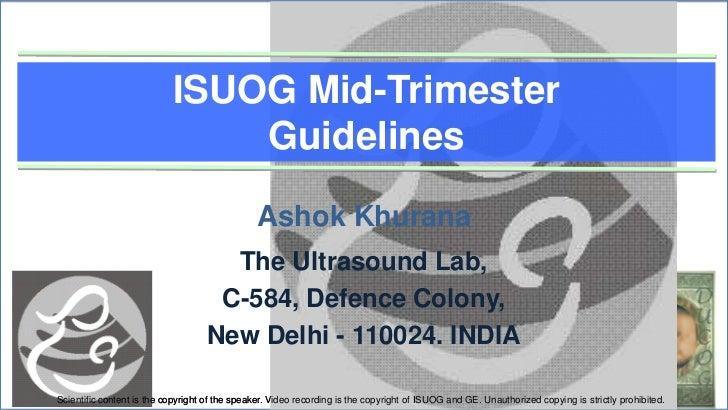 ISUOG 2nd trimester guidelines - Dr.Ashok Khurana