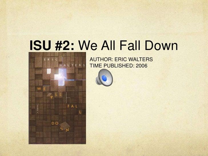 Eric Walters we All Fall Down Isu 2 we All Fall Down