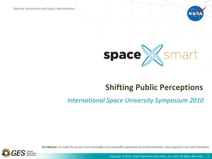 Shifting Public Perceptions International Space University Symposium 2010