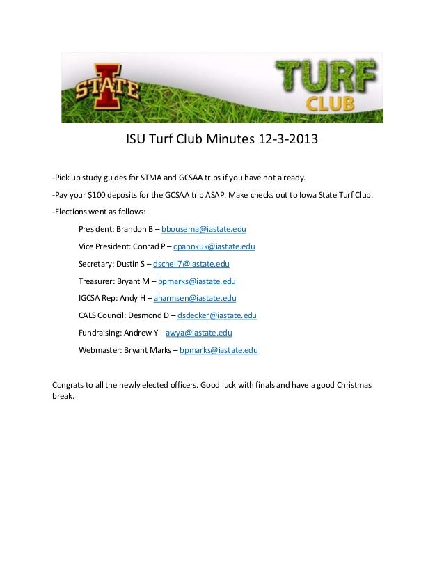 ISU Turf Club Minutes 12-3-2013 -Pick up study guides for STMA and GCSAA trips if you have not already. -Pay your $100 dep...