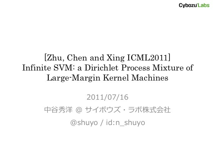 [Zhu, Chen and Xing ICML2011]Infinite SVM: a Dirichlet Process Mixture of       Large-Margin Kernel Machines              ...