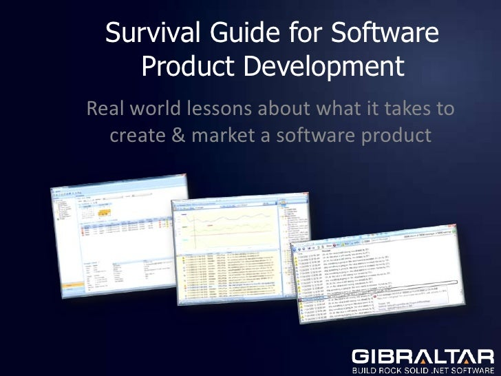 Survival Guide for Software Product Development<br />Real world lessons about what it takes to create & market a software ...