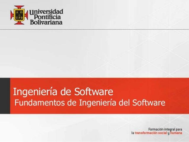 Ingeniería de SoftwareFundamentos de Ingeniería del Software