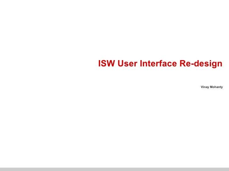 Vinay Mohanty ISW User Interface Re-design