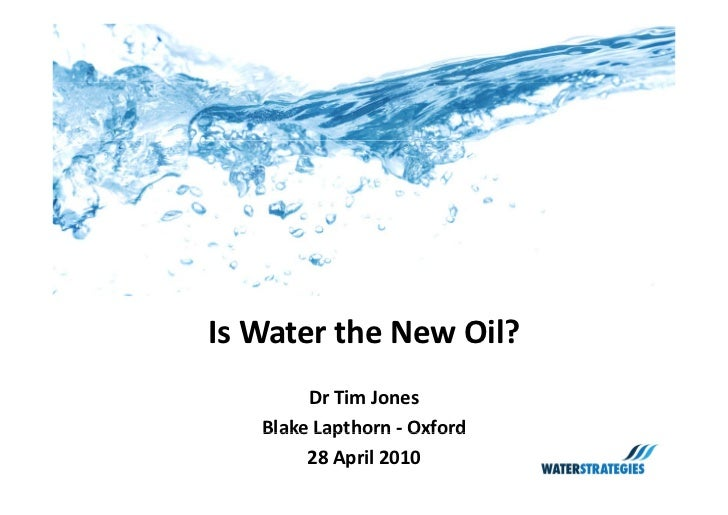 Is Water the New Oil?         Dr Tim Jones    Blake Lapthorn Oxford     Blake Lapthorn ‐ Oxford         28 April 2010