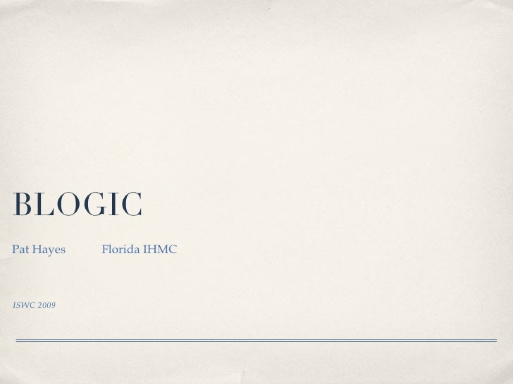 BLOGIC.  (ISWC 2009 Invited Talk)