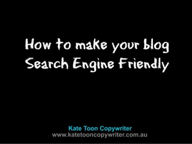 How to make your blog Search Engine Friendly