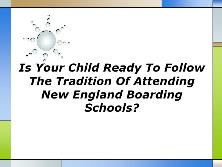 Is Your Child Ready To Follow  The Tradition Of Attending    New England Boarding          Schools?