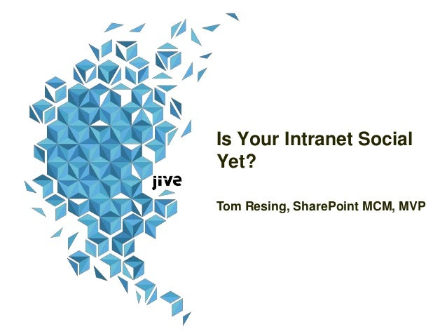 Is Your Intranet Social Yet? Tom Resing, SharePoint MCM, MVP