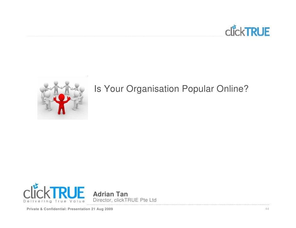 Is Your Organisation Popular Online?                                         Adrian Tan                                   ...