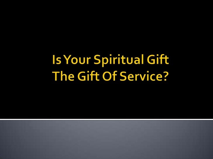 Is Your Spiritual Gift Service?