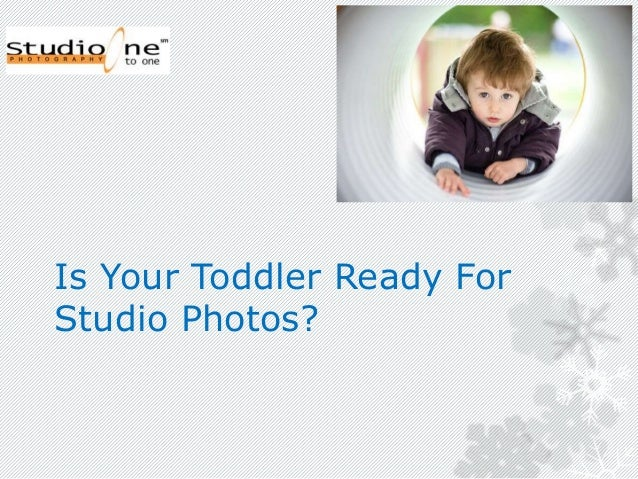 Is Your Toddler Ready ForStudio Photos?