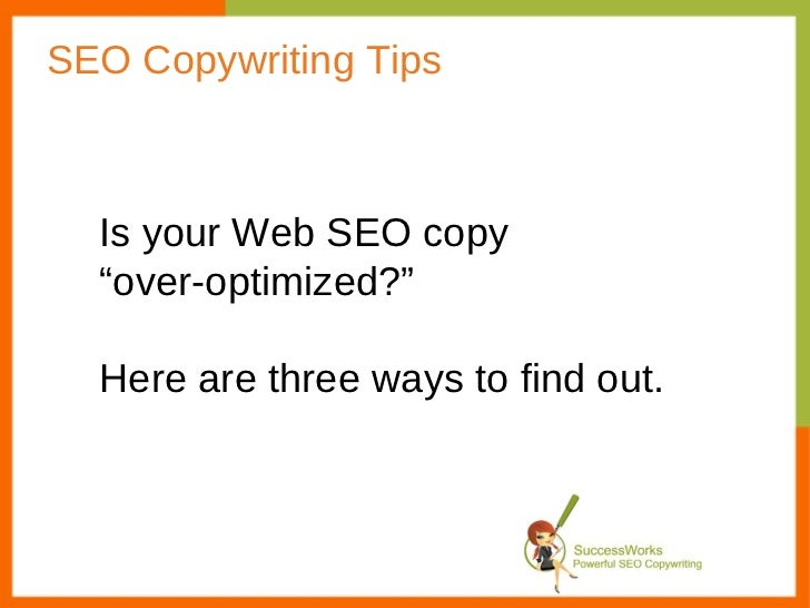 """SEO Copywriting Tips Is your Web SEO copy  """" over-optimized?"""" Here are three ways to find out."""