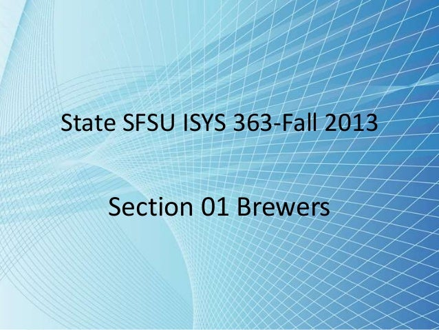 State SFSU ISYS 363-Fall 2013 Section 01 Brewers