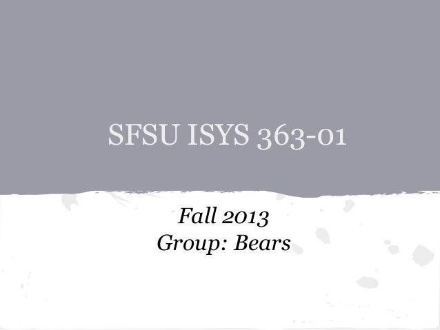 SFSU ISYS 363-1 Fall 2013-group: Bears