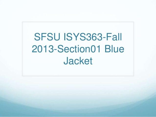 "SFSU ISYS 363-1 Fall 2013-group: ""Blue Jackets""."