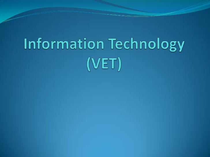 2 Unit Information Technology - IT VET Information Technology is a category B H.S.C course (only  one category B course c...