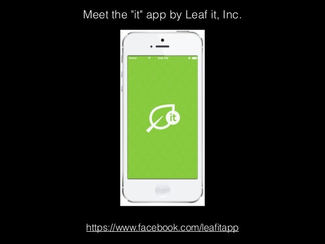 """Meet the """"it"""" app by Leaf it, Inc. https://www.facebook.com/leafitapp"""