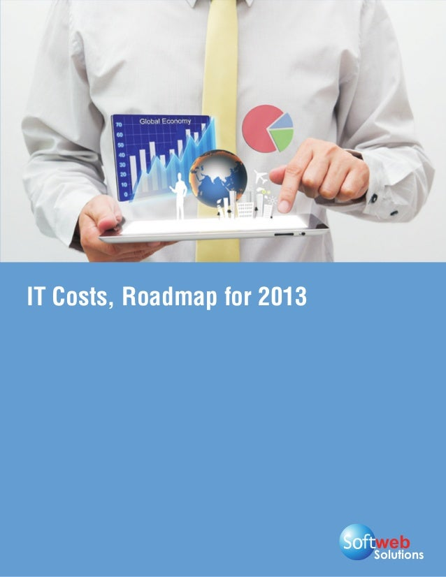 Solutions IT Costs, Roadmap for 2013