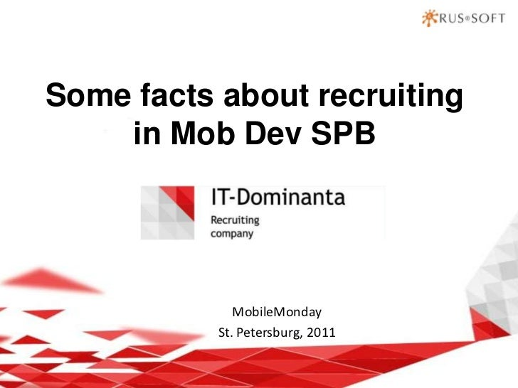 Some facts about recruiting in Mob Dev SPB<br />MobileMonday<br />St. Petersburg, 2011 <br />