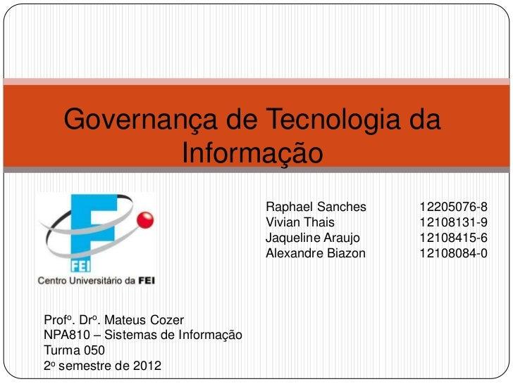 Governança de Tecnologia da           Informação                                  Raphael Sanches    12205076-8           ...