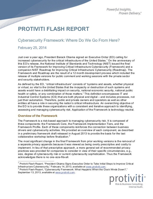 PROTIVITI FLASH REPORT Cybersecurity Framework: Where Do We Go From Here? February 25, 2014 Just over a year ago, Presiden...