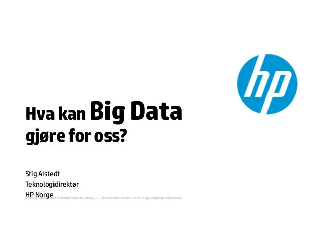 Stig Alstedt, HP Norge: Big Data -IT-forumkonferansen 2013