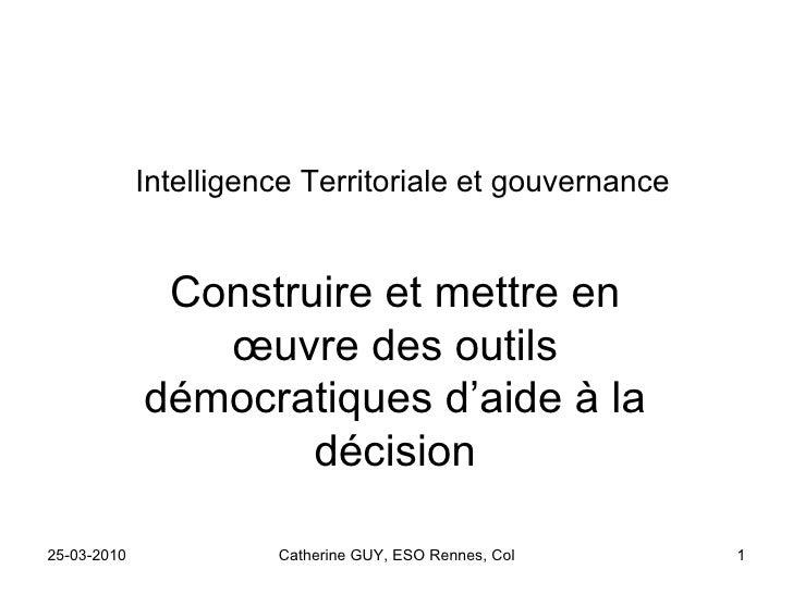 Intelligence Territoriale et gouvernance Construire et mettre en œuvre des outils démocratiques d'aide à la décision