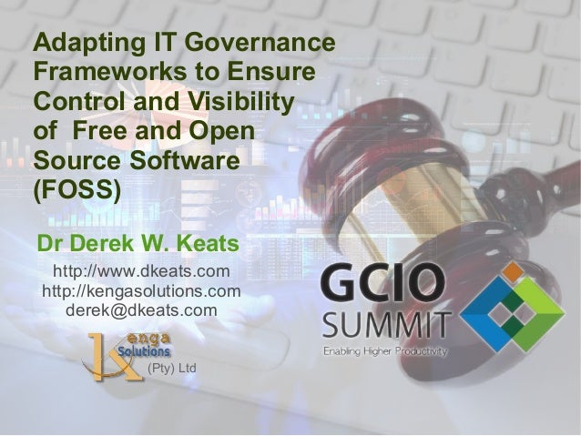 Adapting IT Governance Frameworks to Ensure Control and Visibility of  Free and Open Source Software (FOSS)