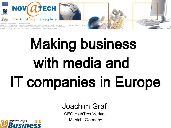 Making business  with media and  IT companies in Europe Joachim Graf  CEO HighText Verlag,  Munich, Germany