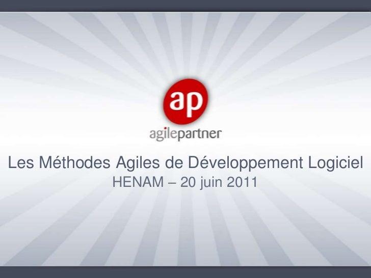 Les MéthodesAgiles de DéveloppementLogiciel<br />HENAM – 20 juin 2011<br />